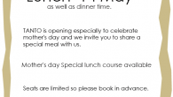 TANTO is opening especially to celebrate mother's day and we invite you to share a special meal with us. Mother's day Special lunch course available! Seats are limited so please […]
