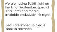 We are specially open on Sunday 1st of September! We are having SUSHI night on the 1st of September. Special Sushi items and menus available exclusively this night. Booking is […]