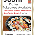 We offer Sushi platter for Takeaway. Please give us a call one day before your party.