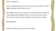 Dear Customers, Due to developments of the Coronavirus situation, TANTO will be closed until further notice. We really hope we can see you at TANTO again, after this unprecedented situation […]